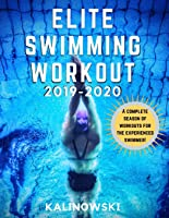 Elite Swimming Workout: 2019-2020 (Elite Workouts