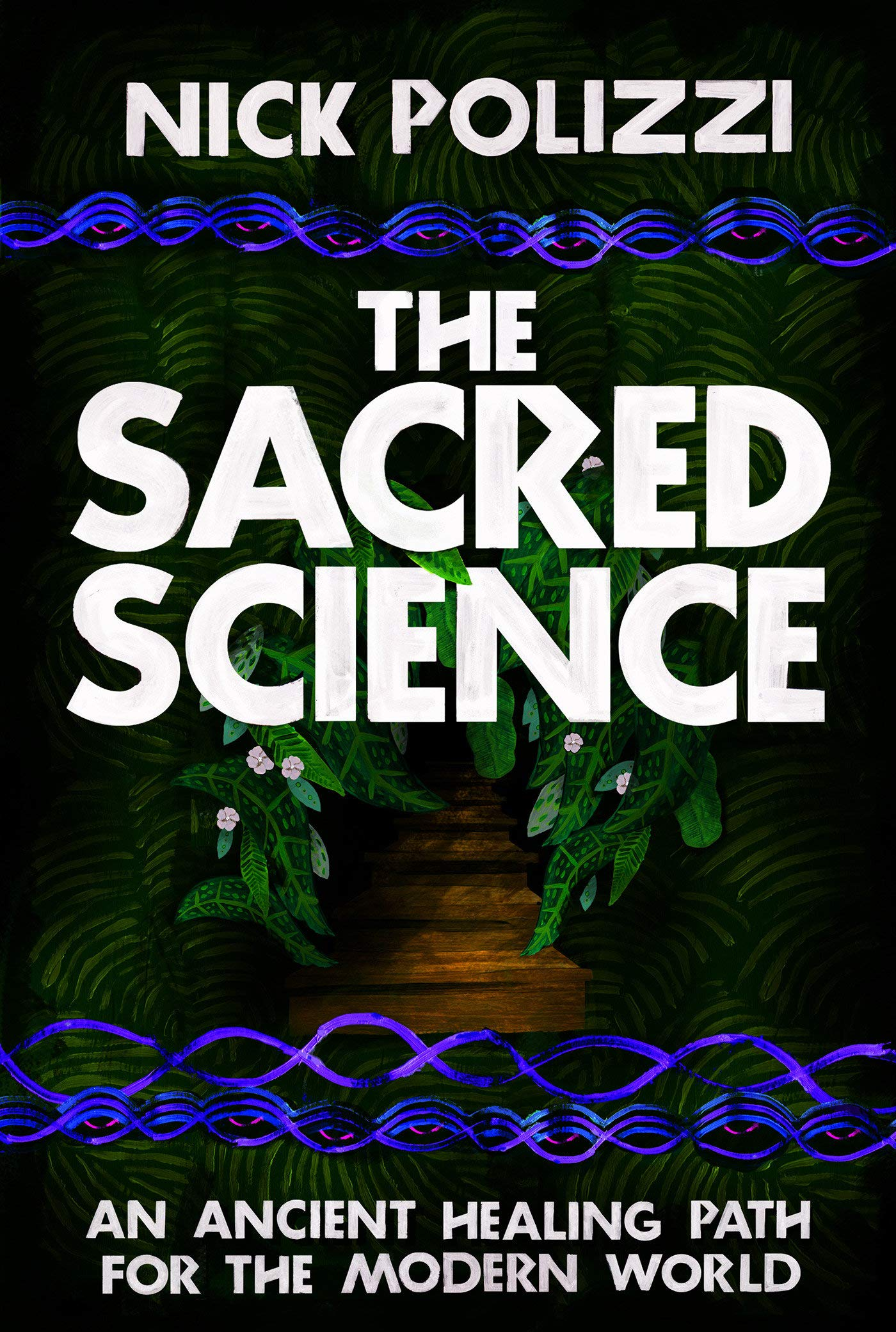 Download The Sacred Science: An Ancient Healing Path for the Modern World pdf epub