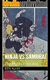 Ninja vs Samurai: The Myths Revealed