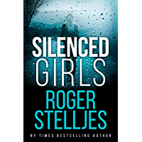 Silenced Girls: A gripping serial killer crime thriller that will have you hooked (FBI Agent Hunter Mystery and Thriller Book)