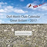 Dull Men's Club Calendar - Great Britain 2017