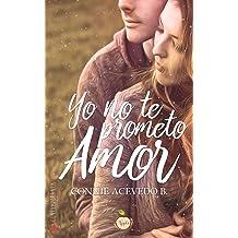 Yo no te prometo amor (Spanish Edition) Sep 11, 2016