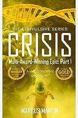 CRISIS: Convulsive Part 1 Kindle Edition
