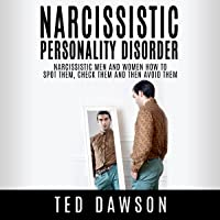 Narcissistic Personality Disorder: Narcissistic Men and Women - How to Spot Them, Check Them and Then Avoid Them