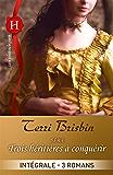 Trois héritières à conquérir : l'intégrale de la série : 3 romans