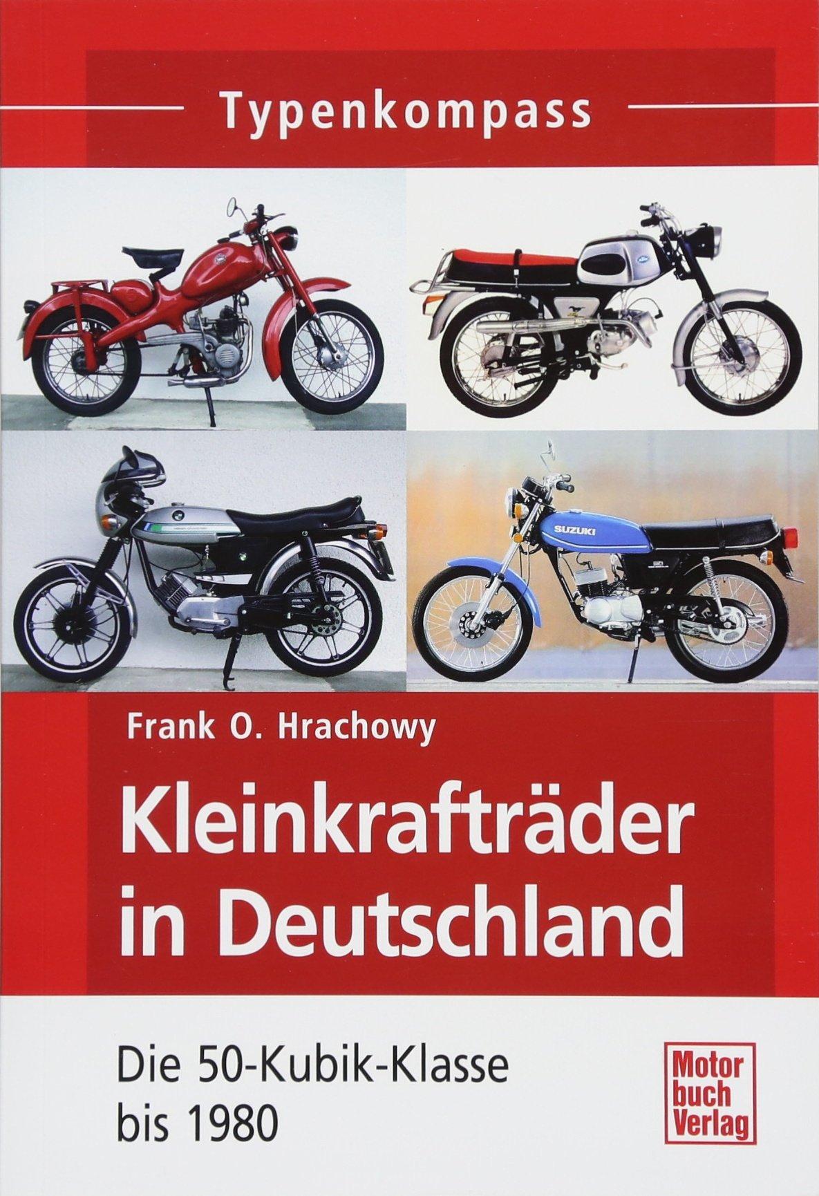 Kleinkrafträder In Deutschland  Die 50 Kubik Klasse Bis 1980  Typenkompass