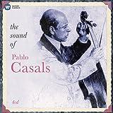 The Sound Of Pablo Casals