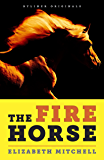 The Fire Horse: No One Wanted the Horse Named Neville. Then Along Came a Rider Who Lived for Long Shots.