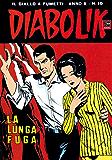 DIABOLIK (199): La lunga fuga (Italian Edition)