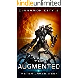 The Augmented (Tales of Cinnamon City Book 5)