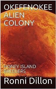 OKEFENOKEE ALIEN COLONY: HONEY ISLAND BREEDERS (Okefenokee...