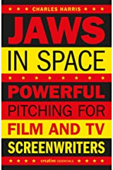 Jaws in Space: Powerful Pitching for Film and TV Screenwriters (Creative Essentials) Paperback