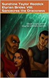 Elyrian Brides VIII: Sancecrea the Draconess: Book Eight of the Elyrian Brides Series