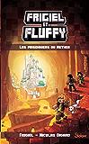 Frigiel et Fluffy, tome 2 : Les Prisonniers du Nether