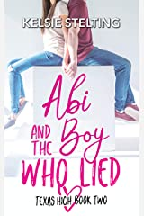 Abi and the Boy Who Lied (The Texas High Series: Abi Book 2) Kindle Edition