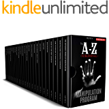 THE A-Z SUBLIMINAL MANIPULATION PROGRAM [25 BOOKS IN 1]: Revealed 1000+1 NLP and Dark Psychology Censored Techniques of…