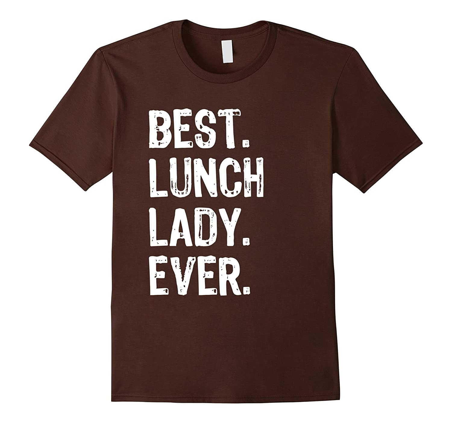 Best Lunch Lady Ever T-Shirt-TD – theteejob