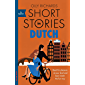 Short Stories in Dutch for Beginners: Read for pleasure at your level, expand your vocabulary and learn Dutch the fun way! (Foreign Language Graded Reader Series)