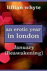 An Erotic Year in London: January (Reawakening) Kindle Edition