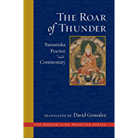 The Roar of Thunder: Yamantaka Practice and Commentary (The Dechen Ling Practice Series) (English Edition)