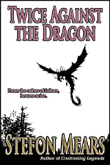Twice Against the Dragon Kindle Edition