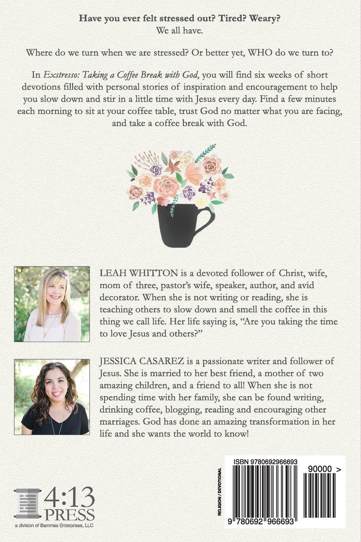 Exstresso: Taking a Coffee Break with God: Leah Whitton, Jessica Casarez:  9780692966693: Amazon.com: Books