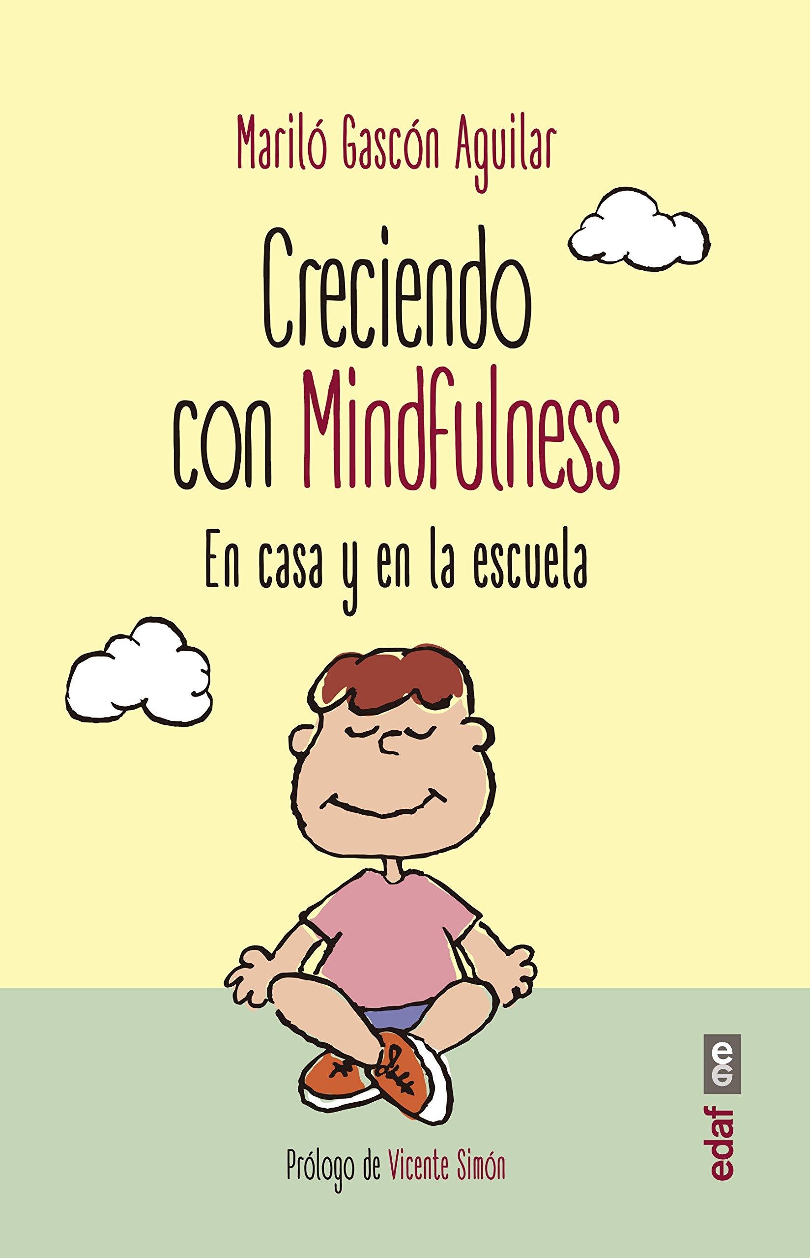 Creciendo con Mindfulness. En casa y en la escuela Psicología y Autoayuda:  Amazon.es: Mariló Gascón Aguilar: Libros