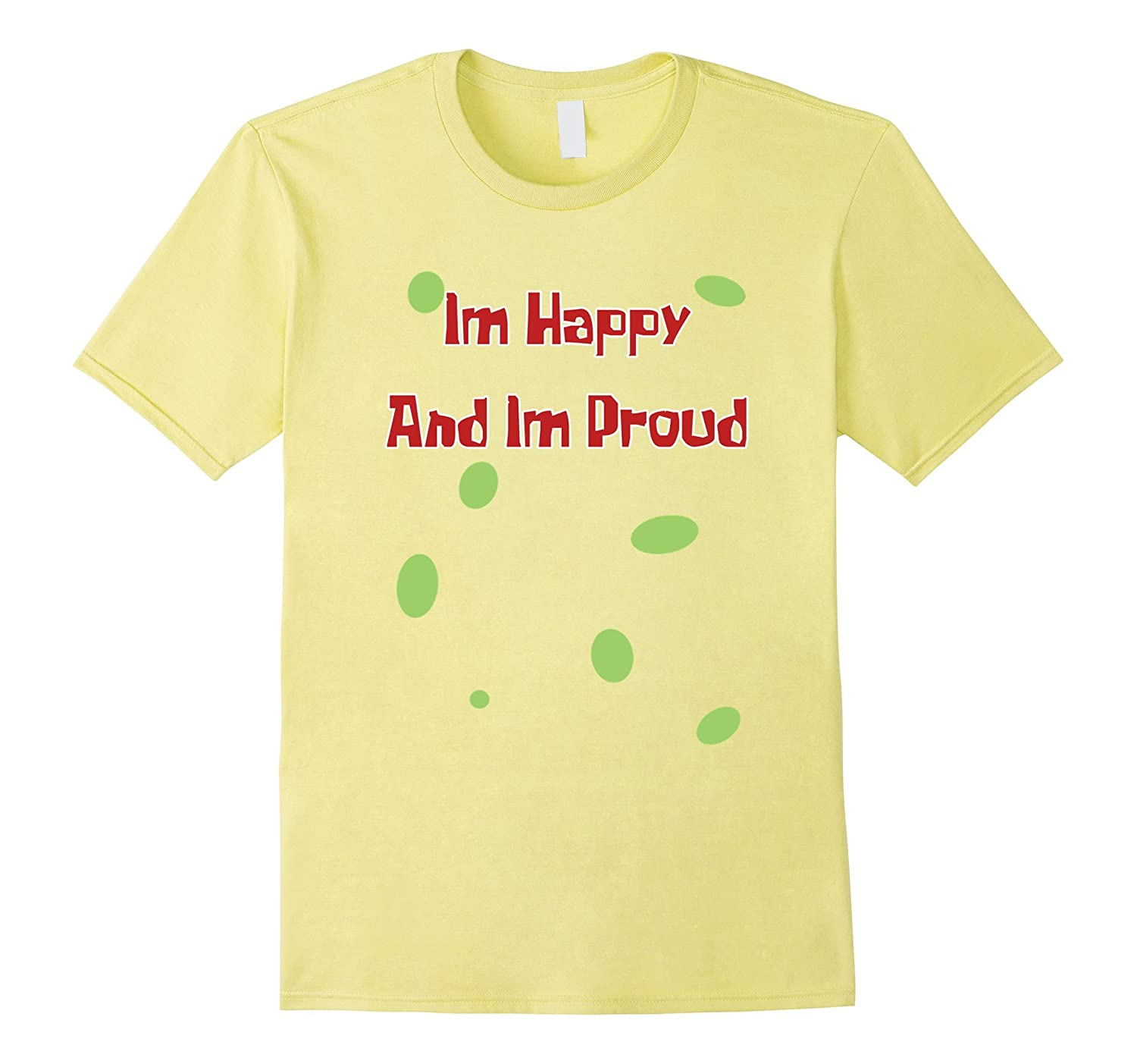 Im Happy And Im Proud Funny T-Shirt-BN