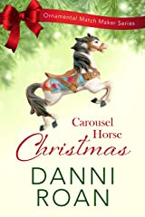 Carousel Horse Christmas (The Ornamental Match Maker Series Book 1) Kindle Edition