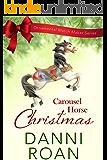 Carousel Horse Christmas (The Ornamental Match Maker Series Book 1)