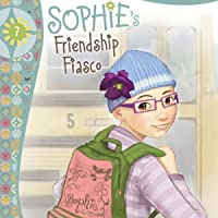 Sophie's Friendship Fiasco: Faithgirlz!, Book 7