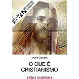 O que é cristianismo (Primeiros Passos)