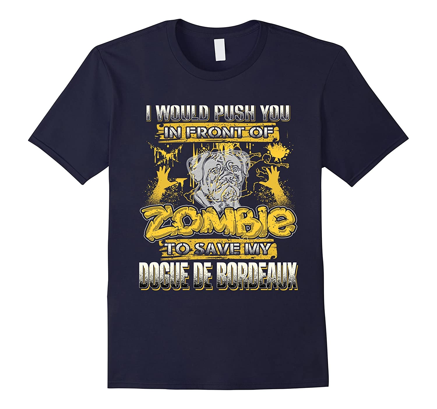 My Dogue de Bordeaux And Zombie Funny Tshirt-TH