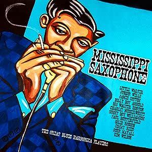Mississippi Saxophone Great Blues Harmonica Var