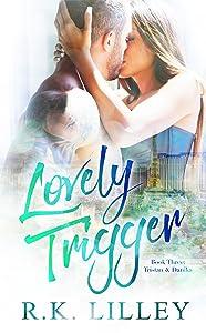 Lovely Trigger (Tristan & Danika Book 3)
