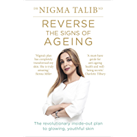 Reverse the Signs of Ageing: The revolutionary inside-out plan to glowing, youthful skin (English Edition)