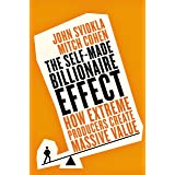 The Self-made Billionaire Effect: How Extreme Producers Create Massive Value