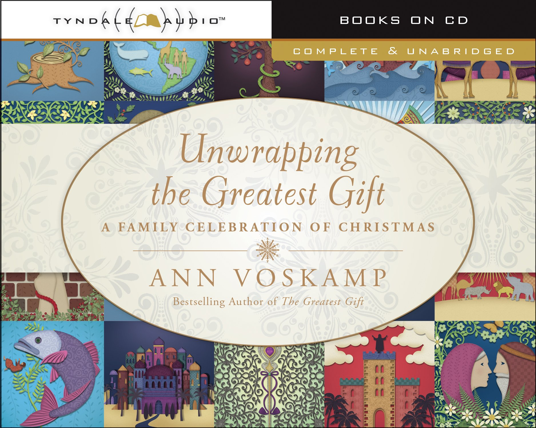 Unwrapping the Greatest Gift: A Family Celebration of Christmas ...