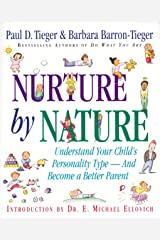 Nurture by Nature: Understand Your Child's Personality Type - And Become a Better Parent Kindle Edition