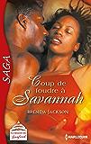 Coup de foudre à Savannah : Saga La dynastie des Danforth - tome 4