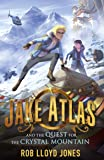Jake Atlas and the Quest for the Crystal Mountain