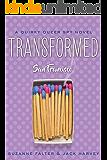 Transformed: San Francisco (Quirky Romantic Spy Novel Book 1)