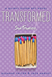 Transformed: San Francisco (Quirky Romantic Spy Novel Book 1)