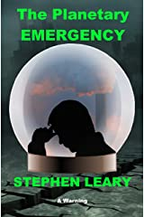 The Planetary Emergency Kindle Edition
