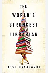 The World's Strongest Librarian: A Memoir of Tourette's, Faith, Strength, and the Power of Family Hardcover