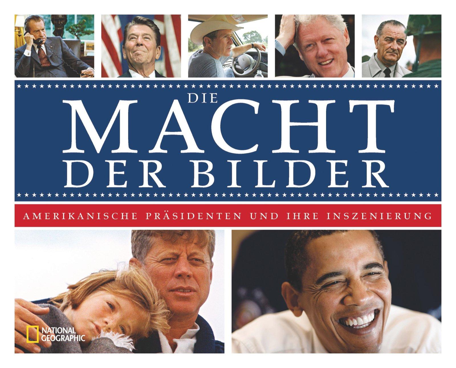 Die Macht der Bilder: Amerikanische Präsidenten und ihre Inszenierung