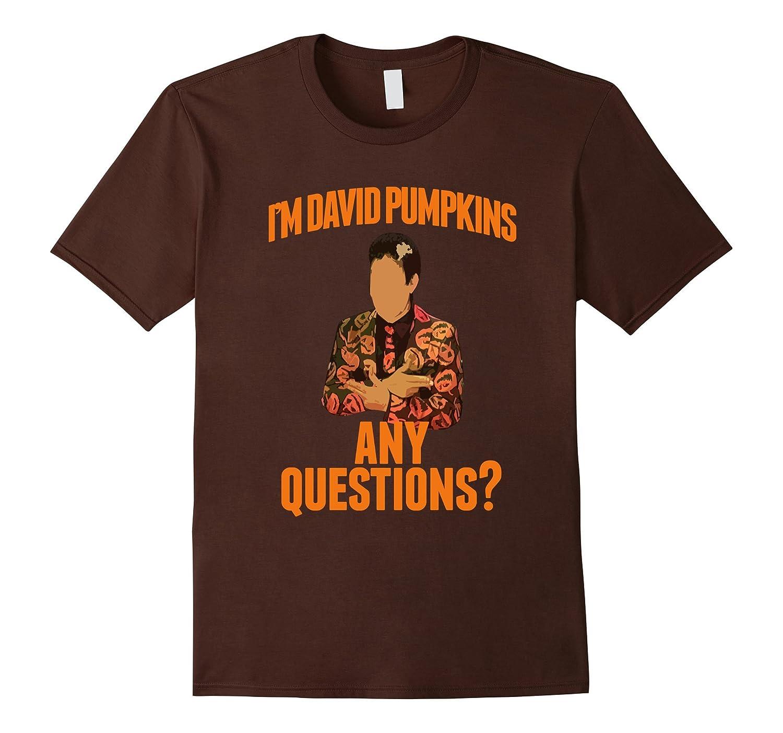 David Pumpkins Shirt - Any Questions Shirt-T-Shirt