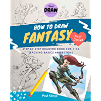 HOW TO DRAW FANTASY: Step by step drawing book for kids teaching basics and beyond (English Edition)