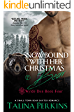 Snowbound With Her Christmas Bear: A Small Town Bear Shifter Romance (Wylde Den Book 4)