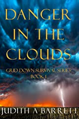 DANGER IN THE CLOUDS: A MAJOR ELLIOTT NOVEL (GRID DOWN SURVIVAL SERIES Book 1) Kindle Edition